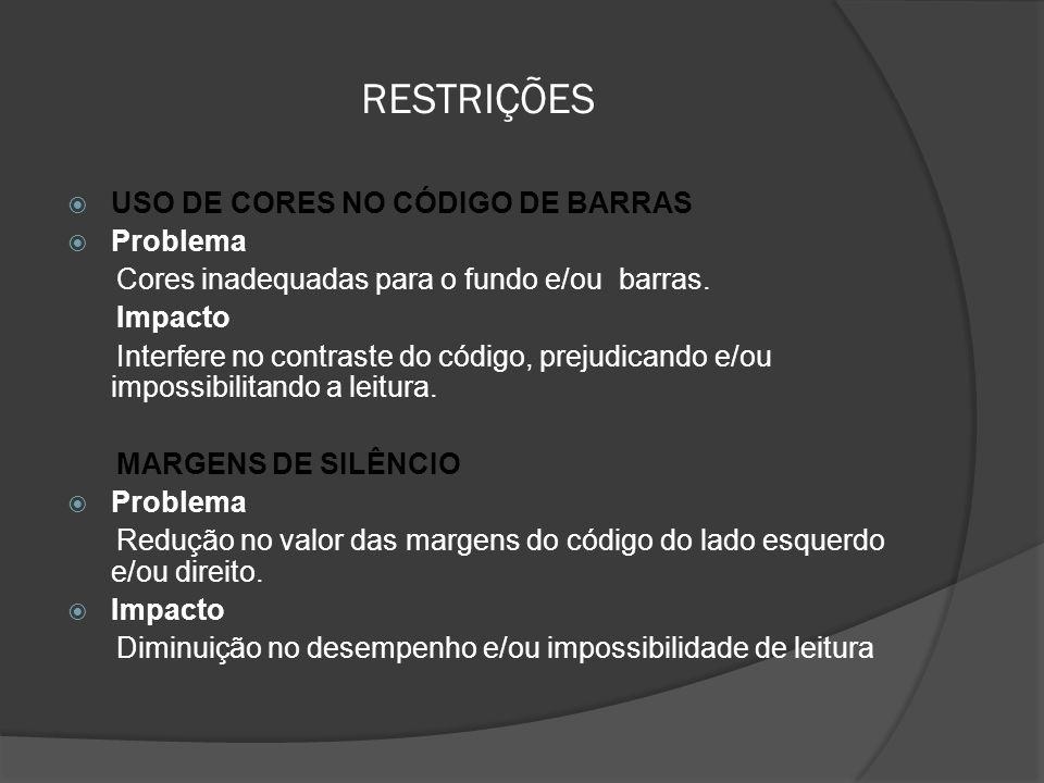 RESTRIÇÕES USO DE CORES NO CÓDIGO DE BARRAS Problema