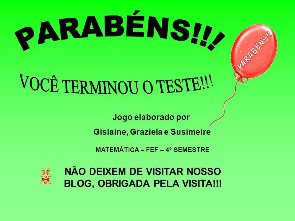 PARABÉNS!!! VOCÊ TERMINOU O TESTE!!! MATEMÁTICA – FEF – 4º SEMESTRE