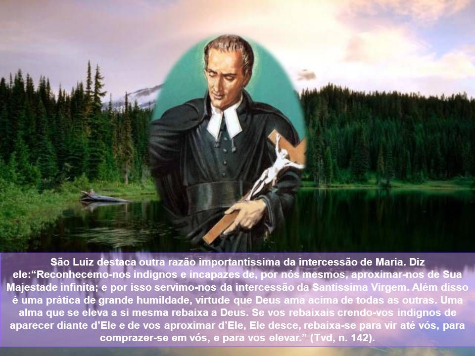 São Luiz destaca outra razão importantíssima da intercessão de Maria