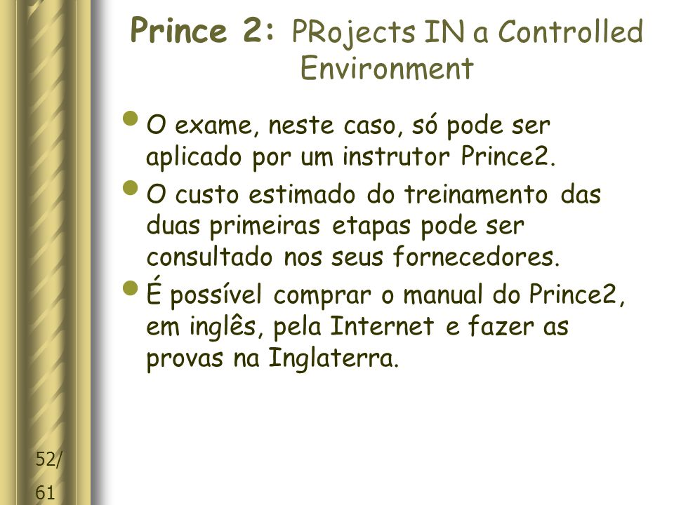 Prince 2: PRojects IN a Controlled Environment