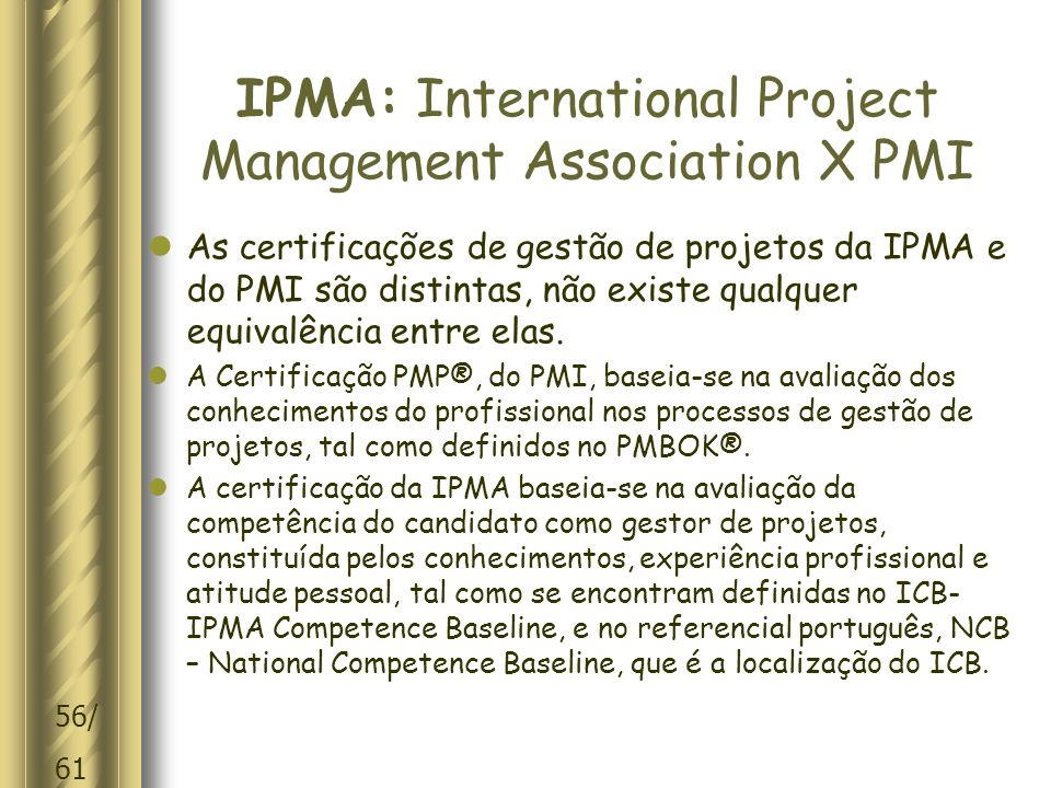 IPMA: International Project Management Association X PMI