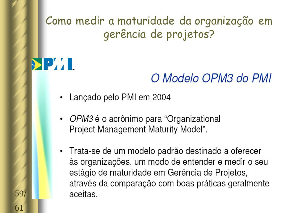 Como medir a maturidade da organização em gerência de projetos
