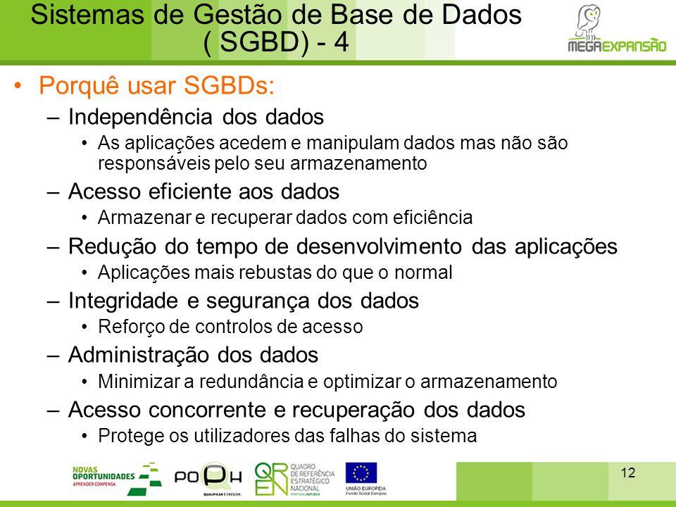 Sistemas de Gestão de Base de Dados ( SGBD) - 4