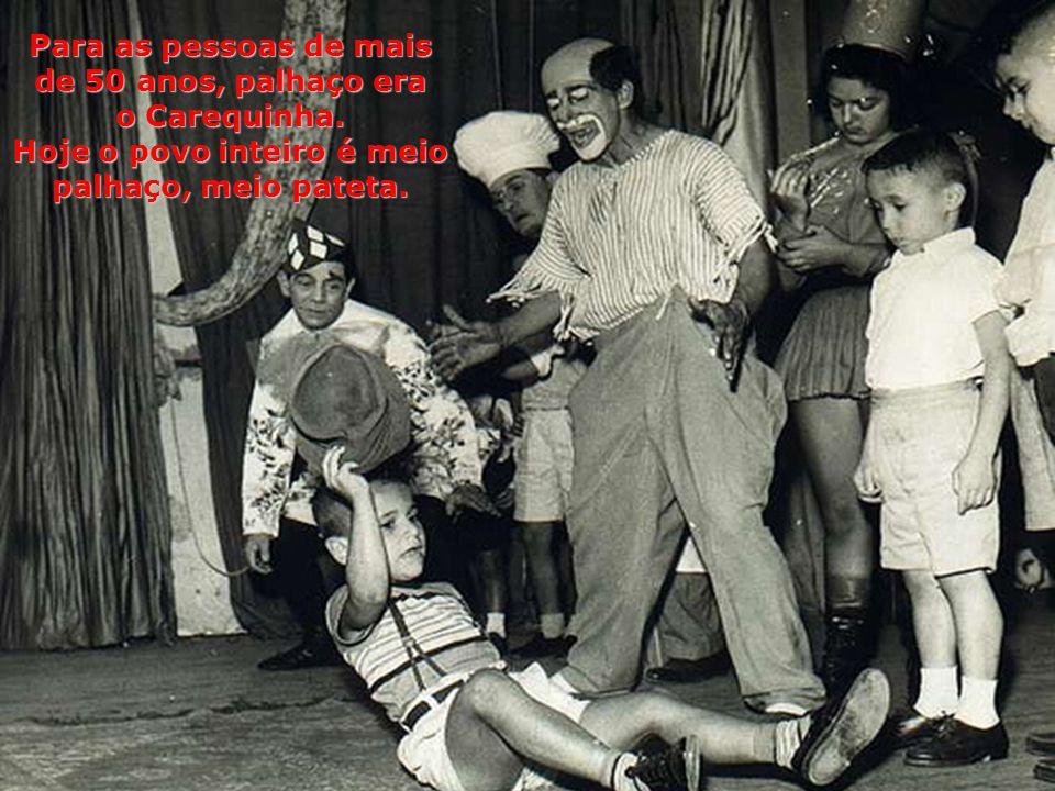 Para as pessoas de mais de 50 anos, palhaço era o Carequinha