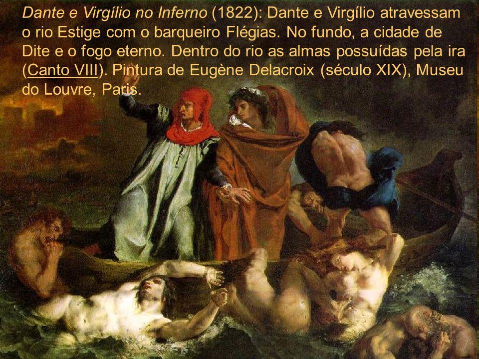 Dante e Virgílio no Inferno (1822): Dante e Virgílio atravessam o rio Estige com o barqueiro Flégias.