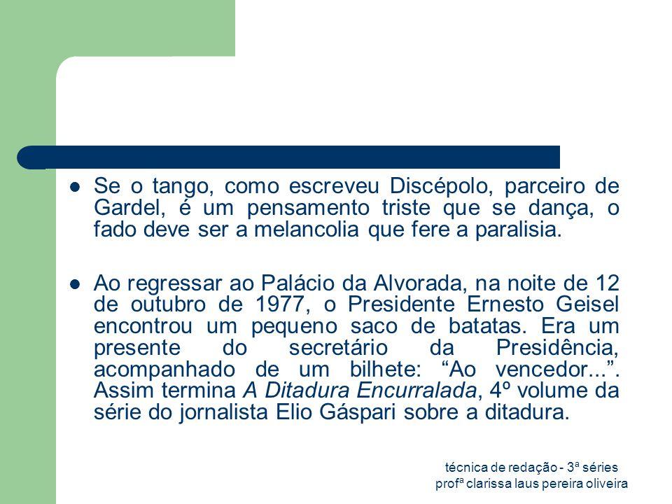 técnica de redação - 3ª séries profª clarissa laus pereira oliveira
