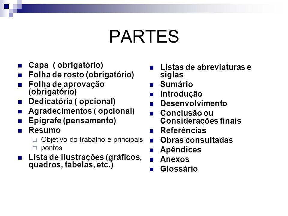PARTES Capa ( obrigatório) Listas de abreviaturas e siglas