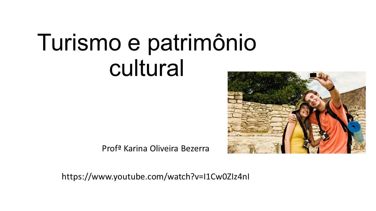 Turismo e patrimônio cultural