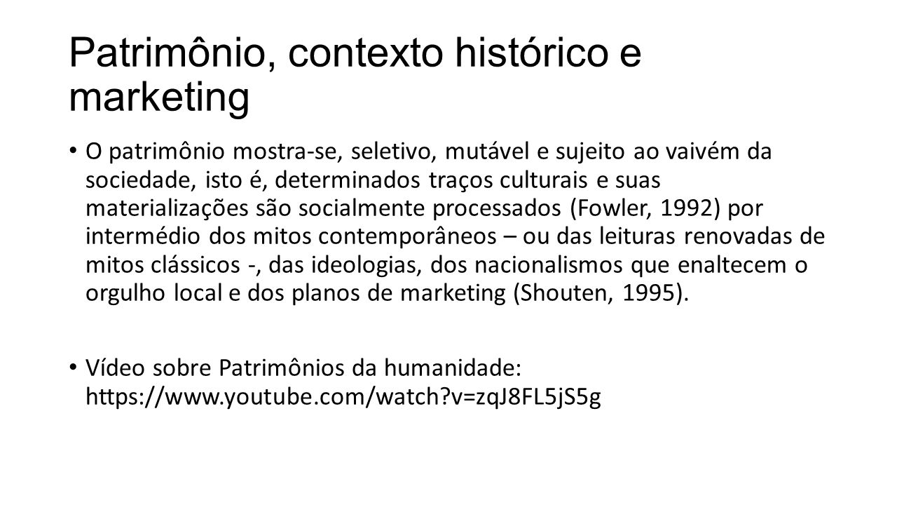 Patrimônio, contexto histórico e marketing
