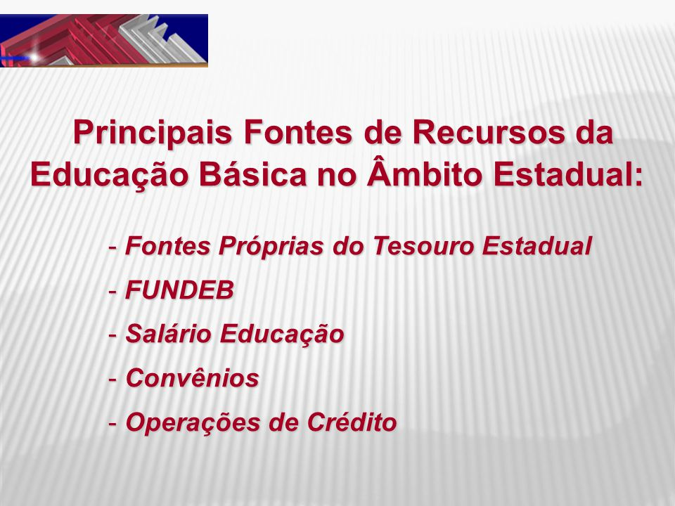 Principais Fontes de Recursos da Educação Básica no Âmbito Estadual: