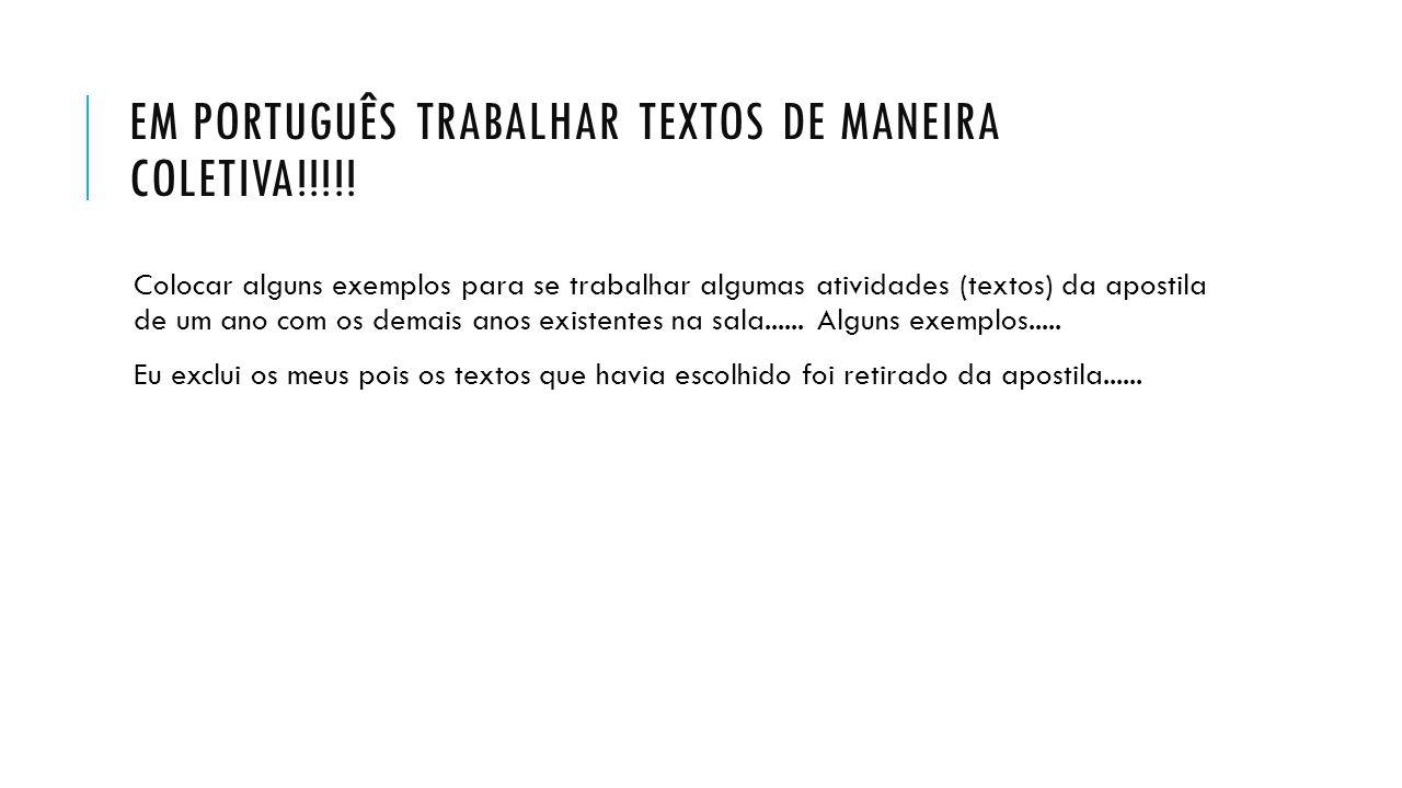 Em português trabalhar textos de maneira coletiva!!!!!