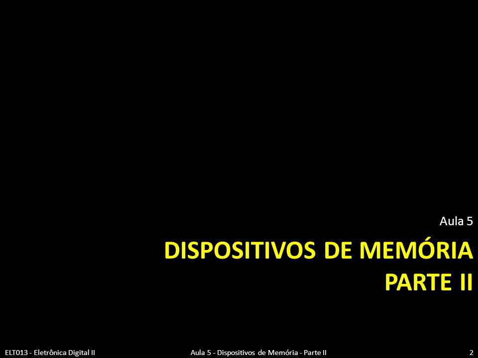 Dispositivos de memória PARTE II
