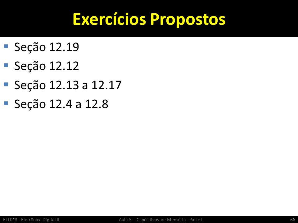 Exercícios Propostos Seção 12.19 Seção 12.12 Seção 12.13 a 12.17