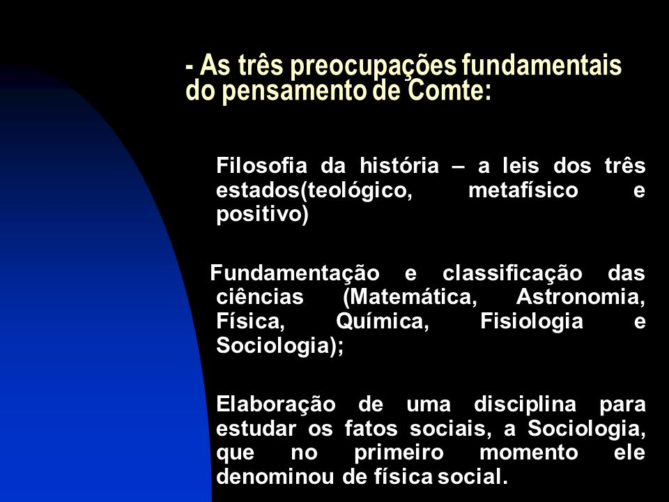 - As três preocupações fundamentais do pensamento de Comte: