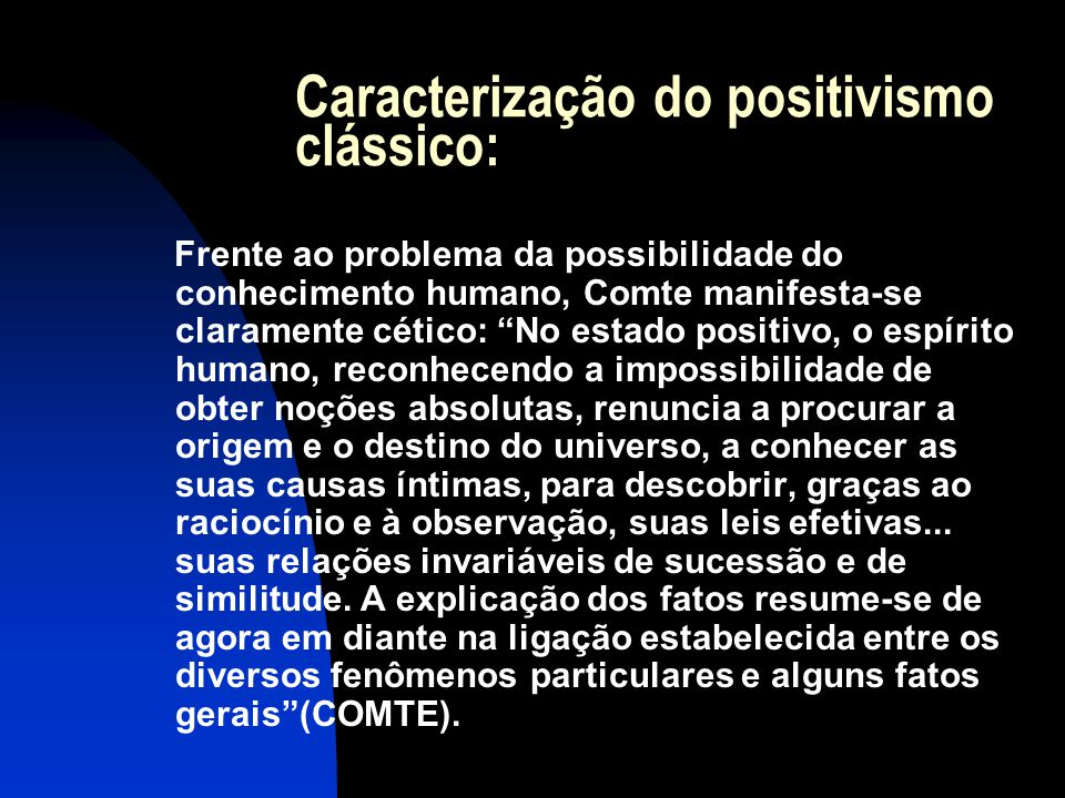 Caracterização do positivismo clássico: