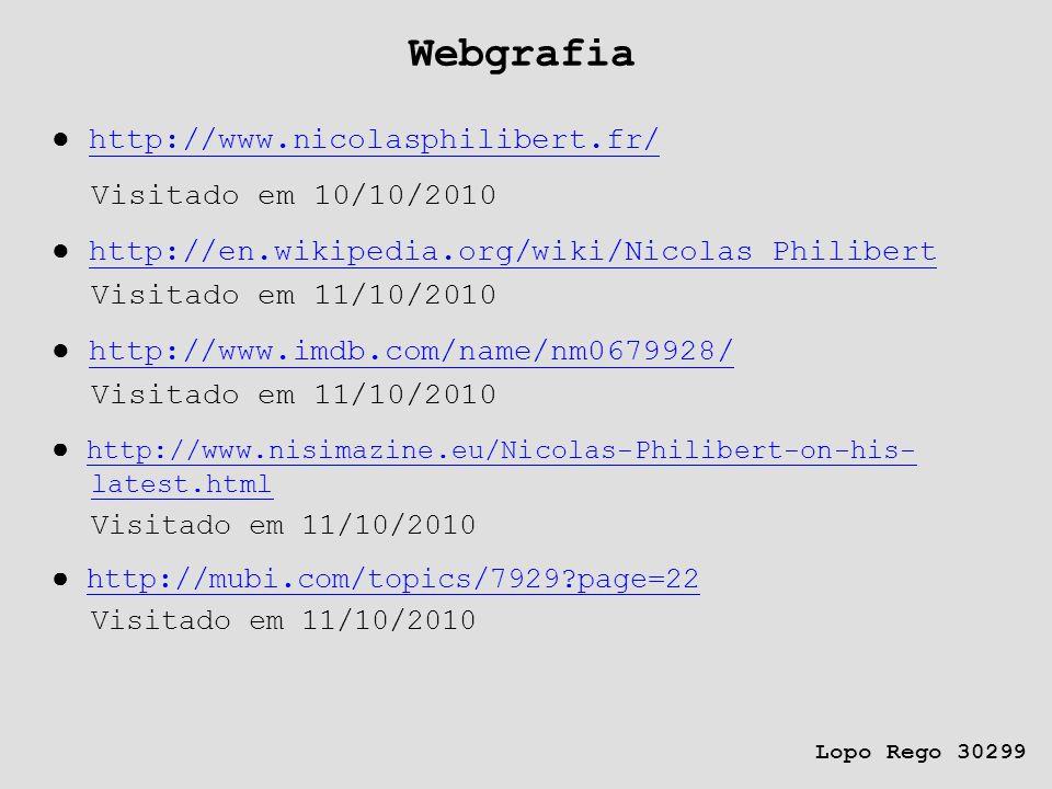 Webgrafia ● http://www.nicolasphilibert.fr/ Visitado em 10/10/2010