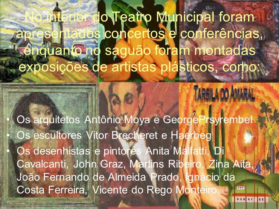 No interior do Teatro Municipal foram apresentados concertos e conferências, enquanto no saguão foram montadas exposições de artistas plásticos, como: