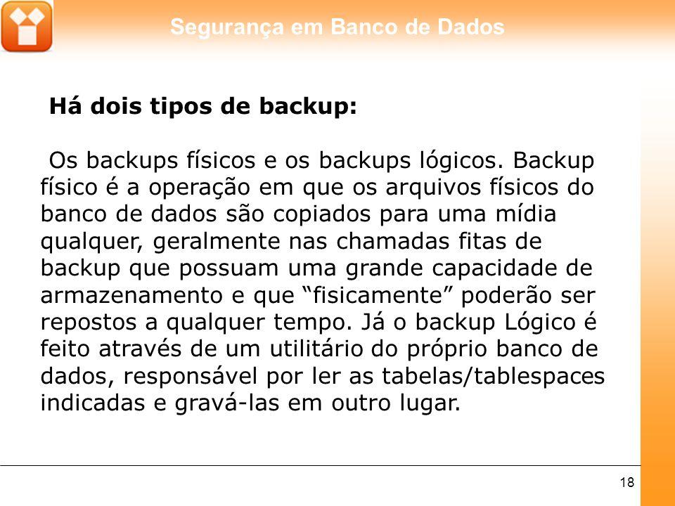 Há dois tipos de backup: