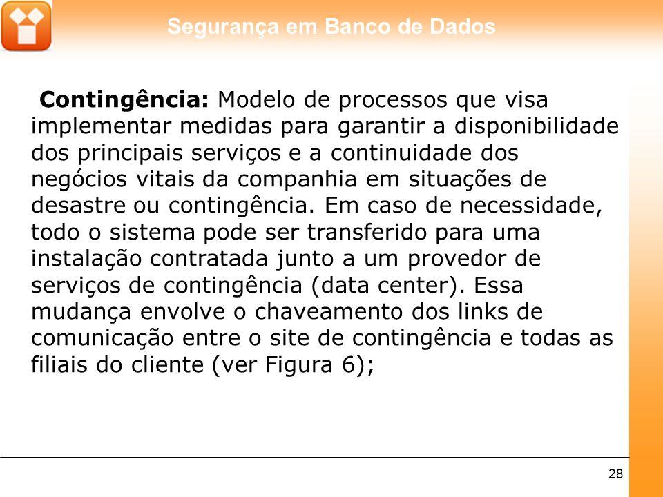Contingência: Modelo de processos que visa implementar medidas para garantir a disponibilidade dos principais serviços e a continuidade dos negócios vitais da companhia em situações de desastre ou contingência.