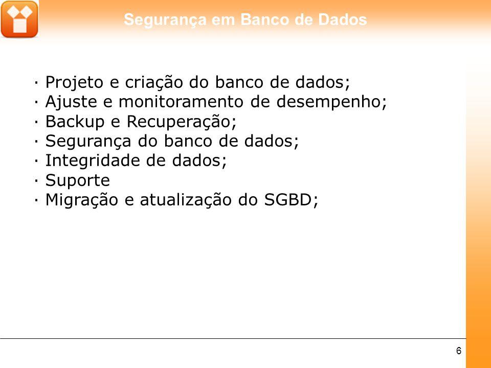 · Projeto e criação do banco de dados;