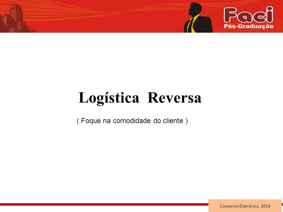 Logística Reversa ( Foque na comodidade do cliente )