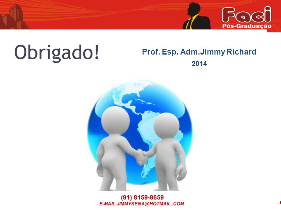 Prof. Esp. Adm.Jimmy Richard E-MAIL JIMMYSENA@HOTMAIL..COM