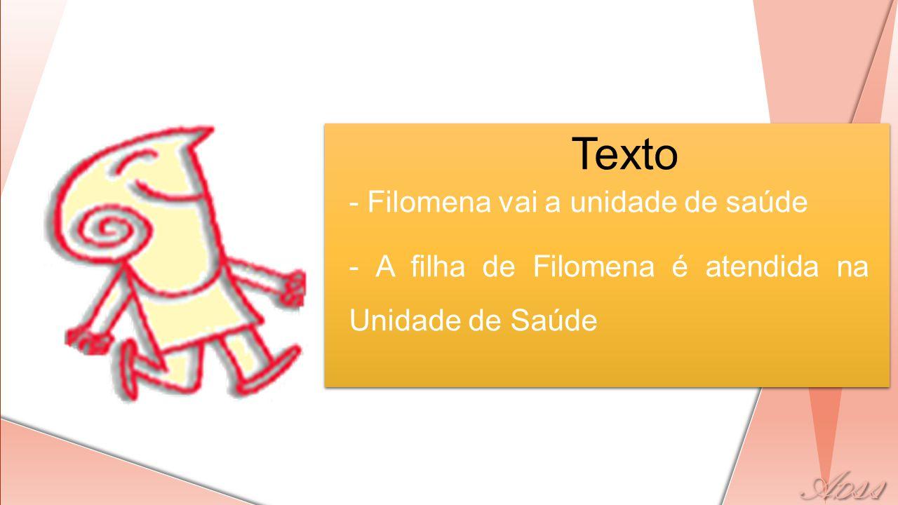 Texto - Filomena vai a unidade de saúde