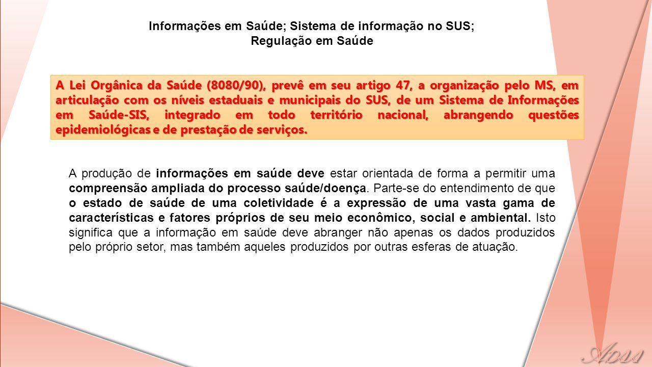 Informações em Saúde; Sistema de informação no SUS; Regulação em Saúde