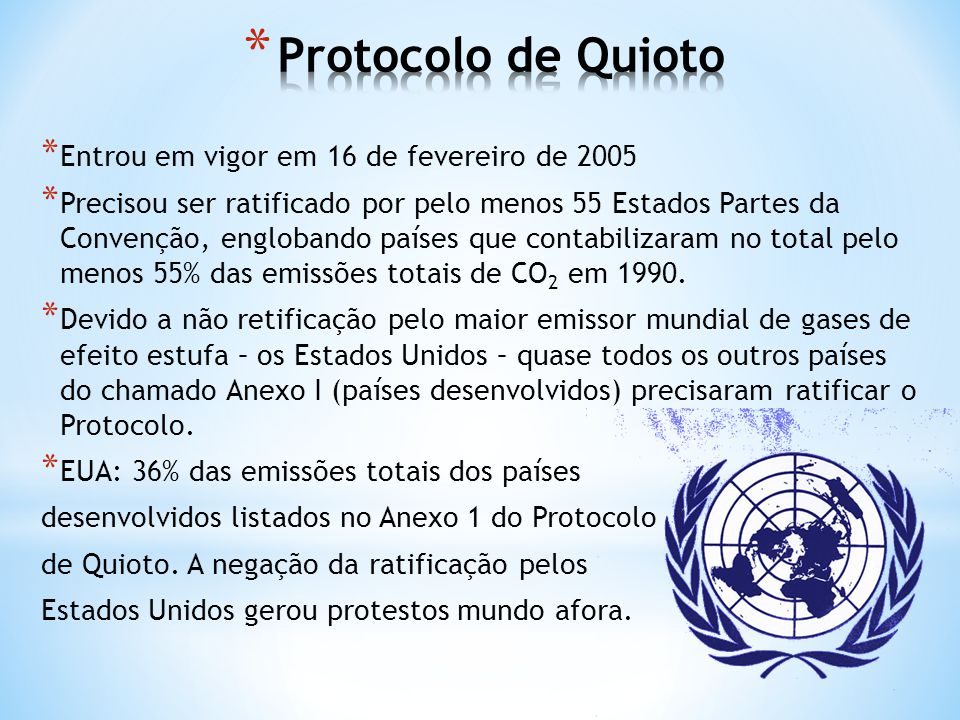 Protocolo de Quioto Entrou em vigor em 16 de fevereiro de 2005