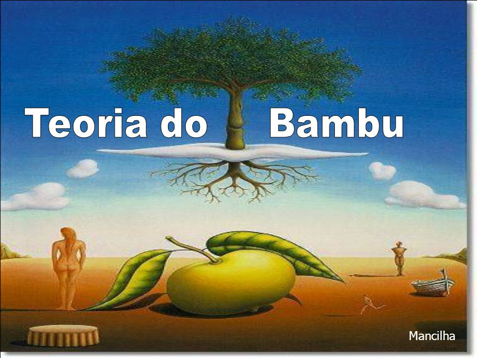 Teoria do Bambu Mancilha