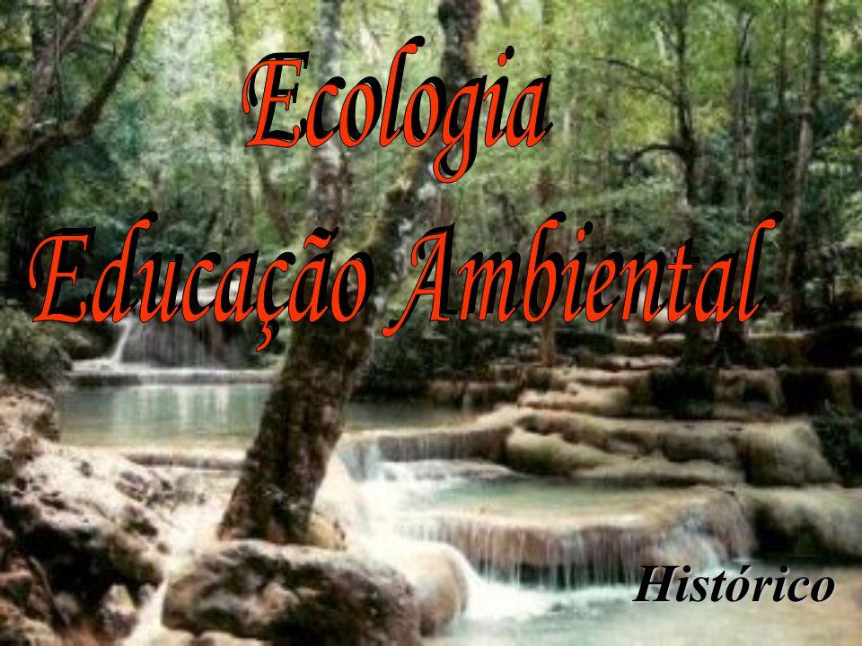 Ecologia Educação Ambiental Histórico
