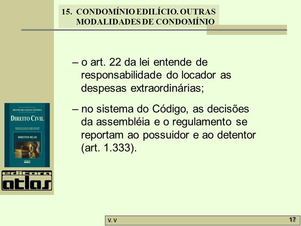 – o art. 22 da lei entende de responsabilidade do locador as despesas extraordinárias;