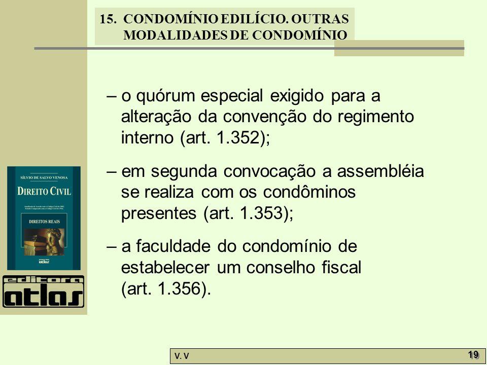 – o quórum especial exigido para a alteração da convenção do regimento interno (art. 1.352);