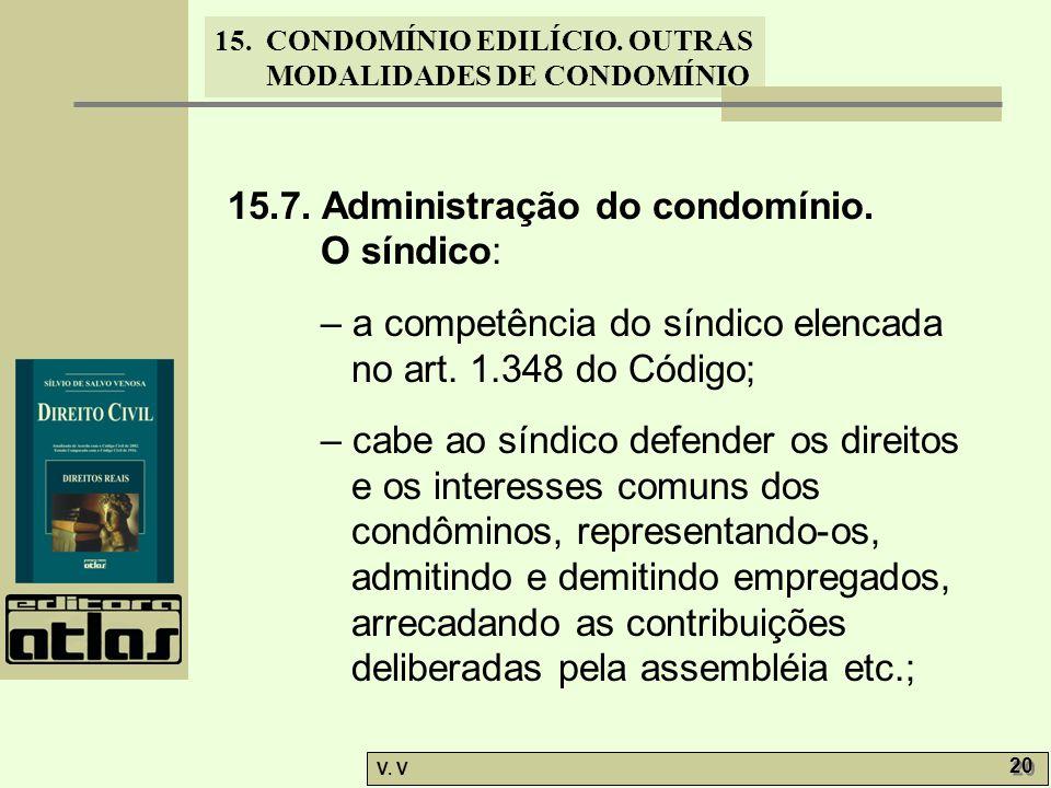 15.7. Administração do condomínio.