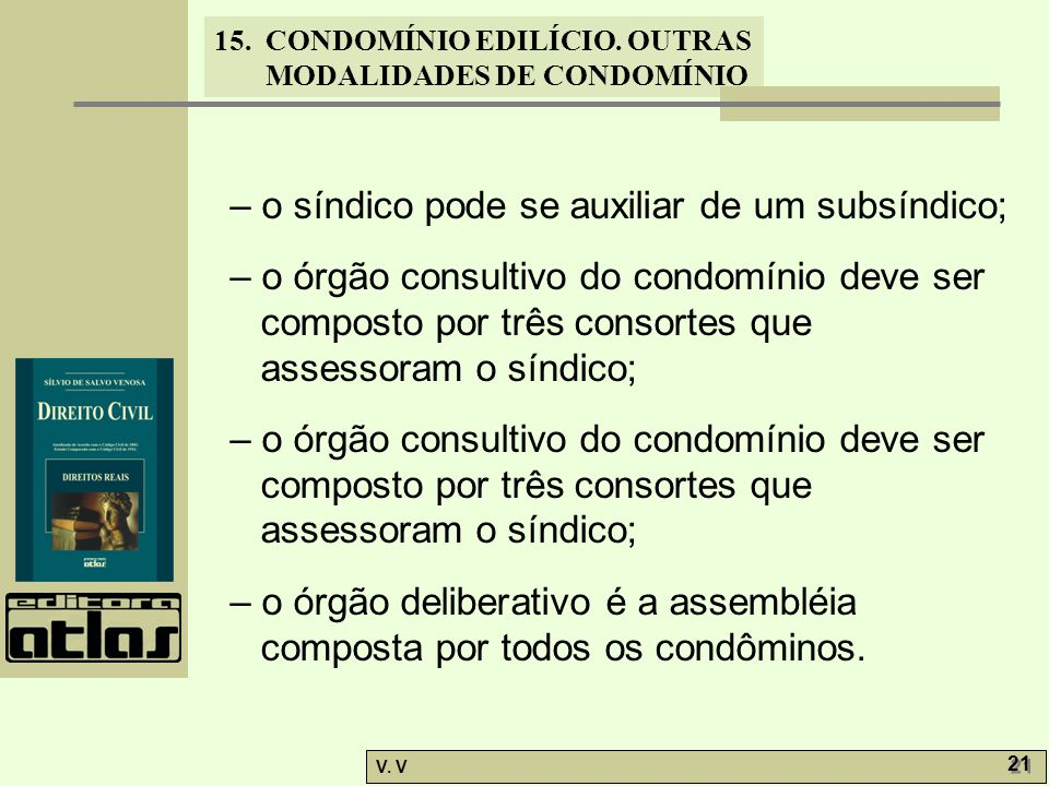 – o síndico pode se auxiliar de um subsíndico;