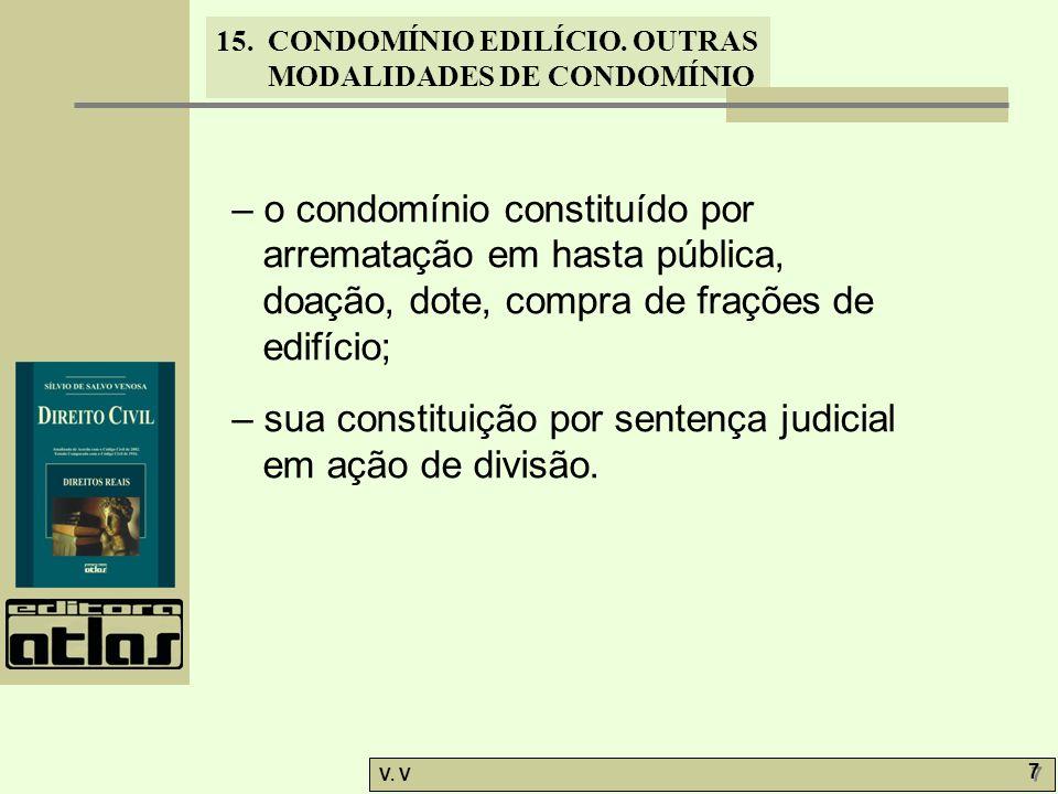 – o condomínio constituído por arrematação em hasta pública, doação, dote, compra de frações de edifício;
