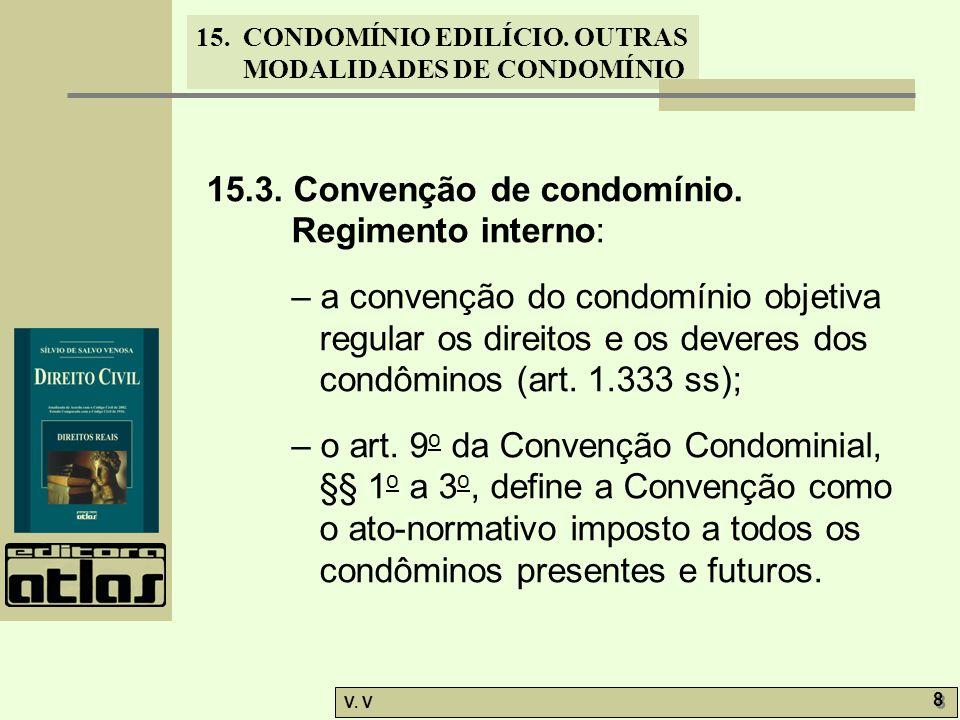 15.3. Convenção de condomínio. Regimento interno:
