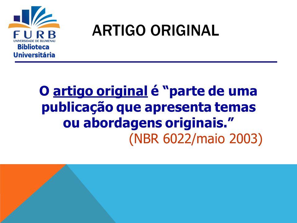 Artigo original O artigo original é parte de uma publicação que apresenta temas ou abordagens originais.