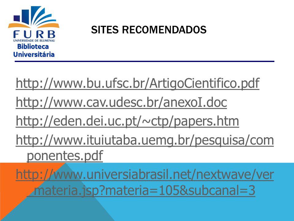 Sites Recomendados http://www.bu.ufsc.br/ArtigoCientifico.pdf. http://www.cav.udesc.br/anexoI.doc.