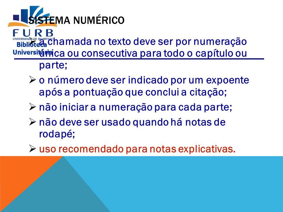Sistema Numérico a chamada no texto deve ser por numeração única ou consecutiva para todo o capítulo ou parte;
