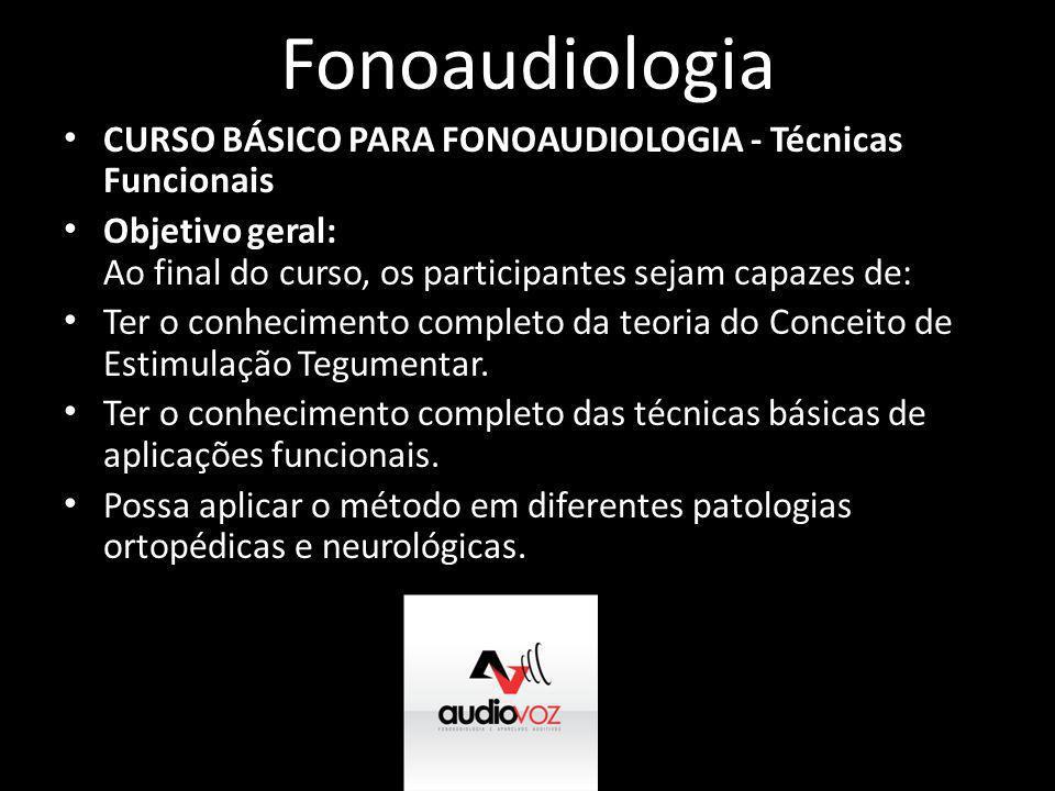 Fonoaudiologia CURSO BÁSICO PARA FONOAUDIOLOGIA - Técnicas Funcionais