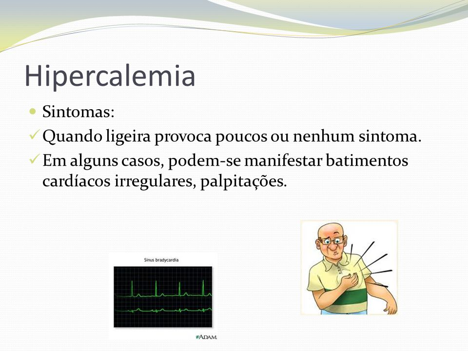 Hipercalemia Sintomas: