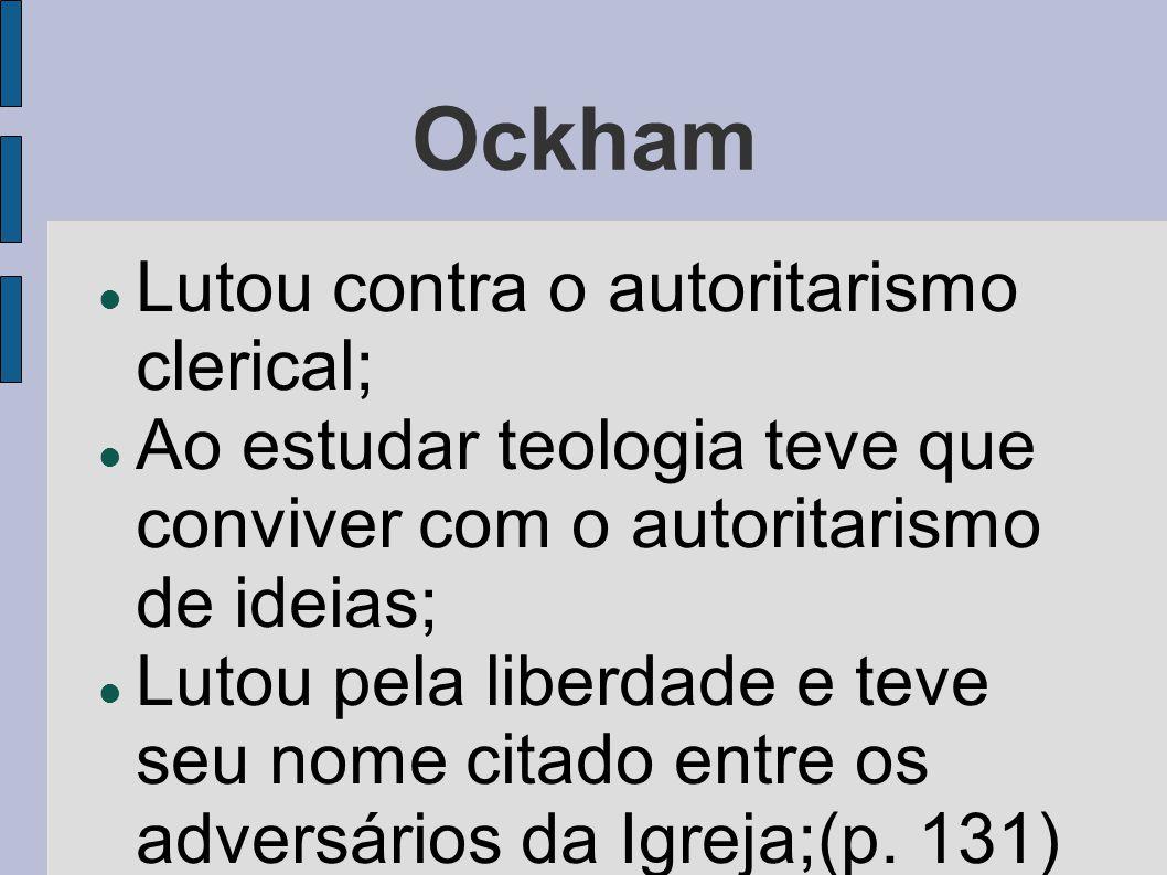 Ockham Lutou contra o autoritarismo clerical;