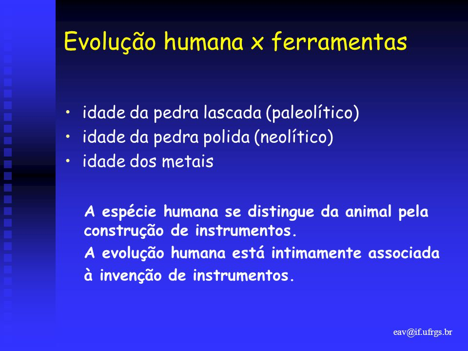 Evolução humana x ferramentas