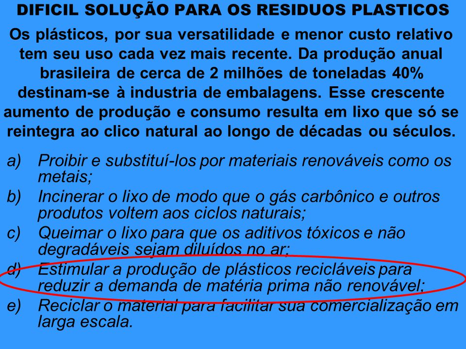DIFICIL SOLUÇÃO PARA OS RESIDUOS PLASTICOS