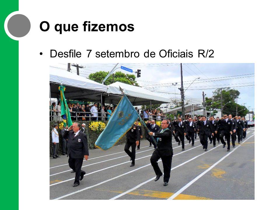 O que fizemos Desfile 7 setembro de Oficiais R/2