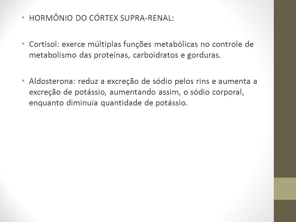 HORMÔNIO DO CÓRTEX SUPRA-RENAL: