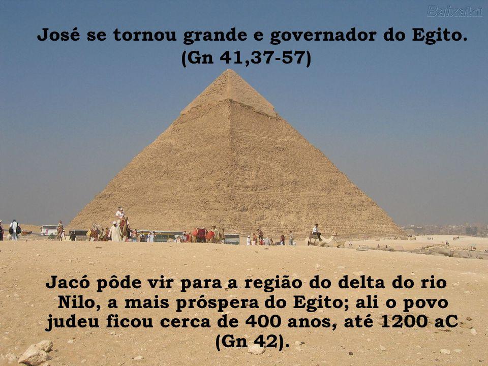 José se tornou grande e governador do Egito.