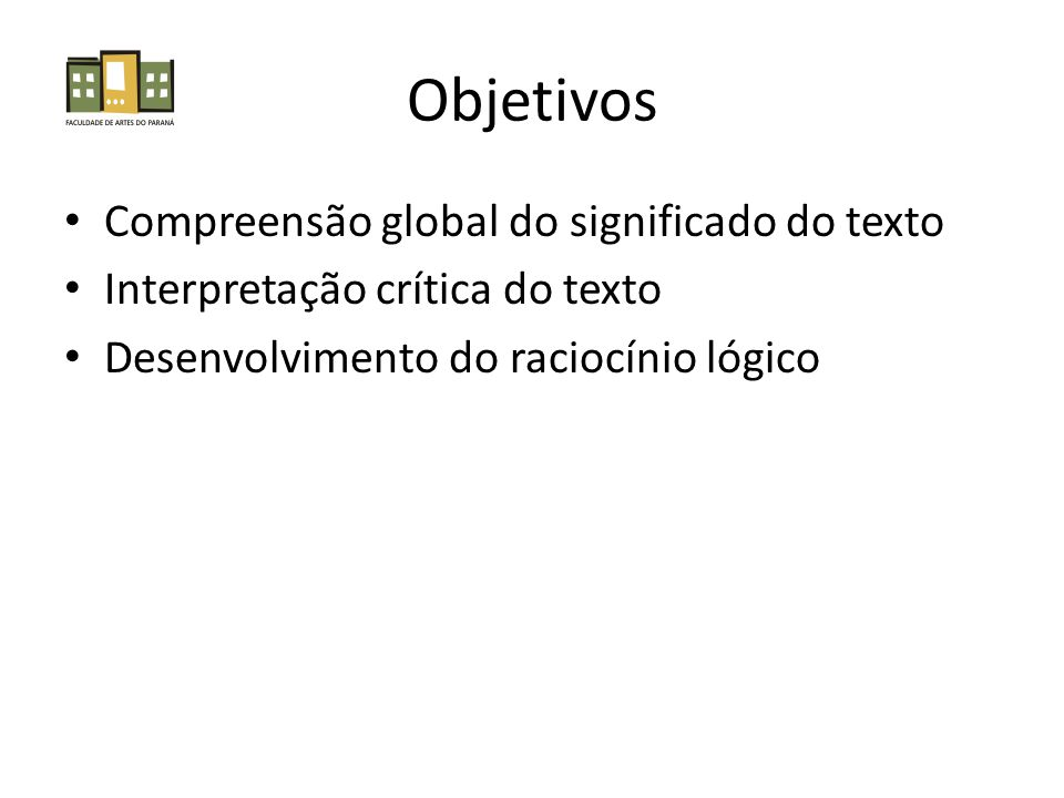 Objetivos Compreensão global do significado do texto