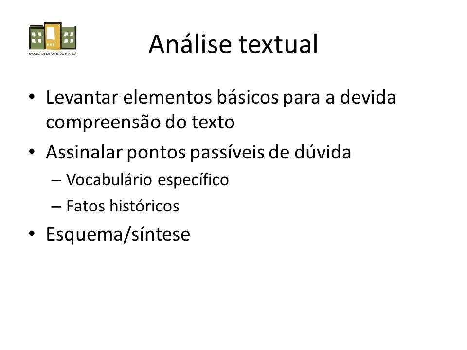 Análise textual Levantar elementos básicos para a devida compreensão do texto. Assinalar pontos passíveis de dúvida.